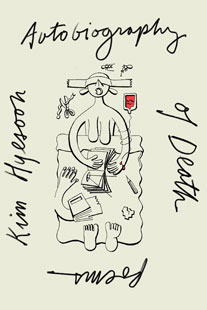 Autobiography of Death, by Don Mee Choi translated from the Korean by Kim Hyesoon