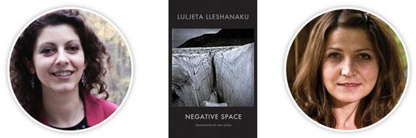 Negative Space, by Ani Gjika, translated from the Albanian written by Luljeta Lleshanaku