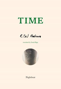 Time, by Sarah Riggs translated from the French written by Etel Adnan